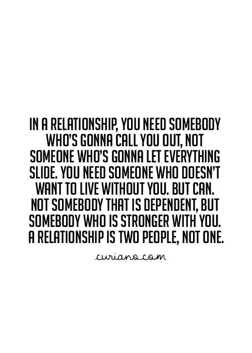A relationship- Two people, not one.