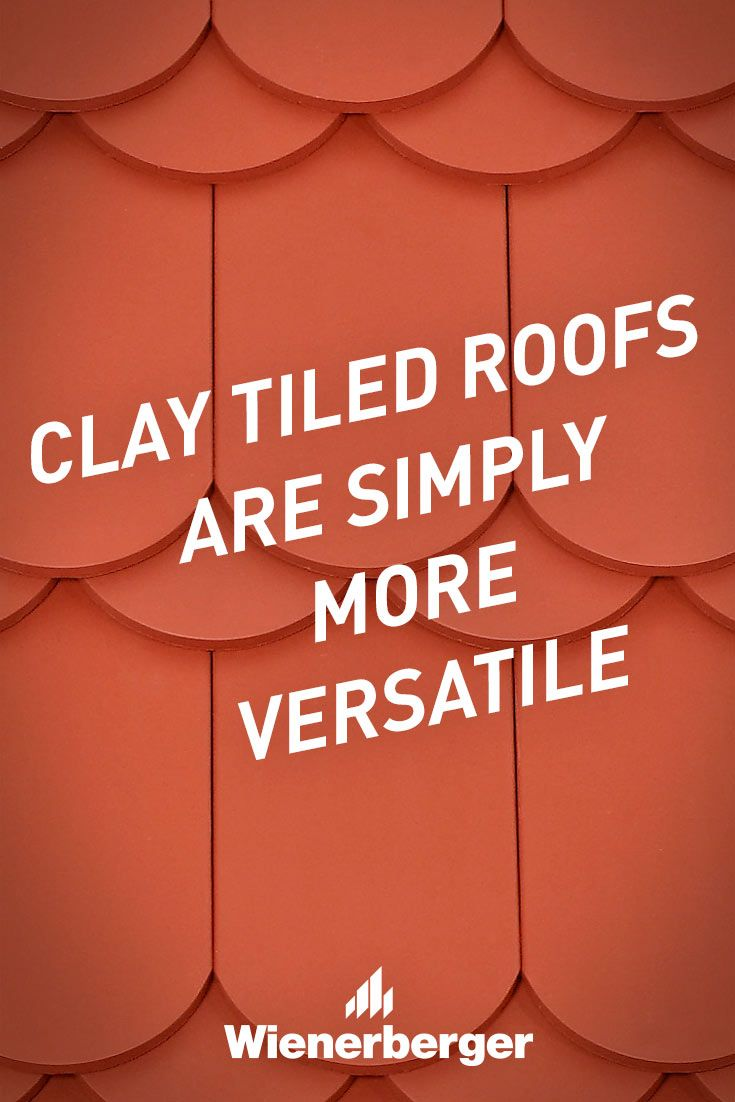 Clay tiled roofs are simply more versatile