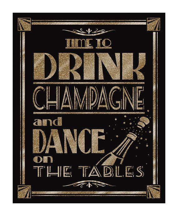 Printable Time to Drink Champagne and Dance on the Tables -Art Deco/Great Gatsby-instant download digital file -DIY - black and glitter gold on Etsy, $5.00