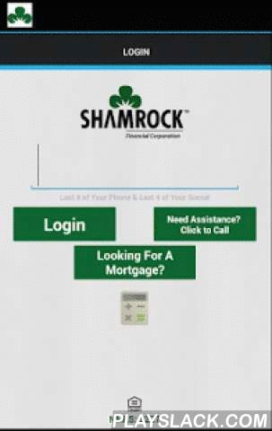 Shamrock Financial  Android App - playslack.com ,  Shamrock Financial offers mortgage customers a unique way of communicating and interfacing with their realtor and loan officer. The app can easily provide loan information and status, have push notification reminders for important dates (appraisal, closing, rate lock etc.), initiate a chat, provide all the essential details of the loan process, Mobile Capture Technology to securely upload documents, and allows consumers the ability to view…
