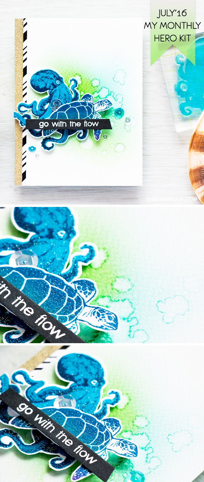 Sometimes you just have to go with the flow! Especially if there's the cutest octopus and turtle involved. Create this fun deep sea creatures card with the help of Hero Arts July'16 My Monthly Hero Kit. To see the kit, additional samples and add ons, visit http://www.yanasmakula.com/?p=54149