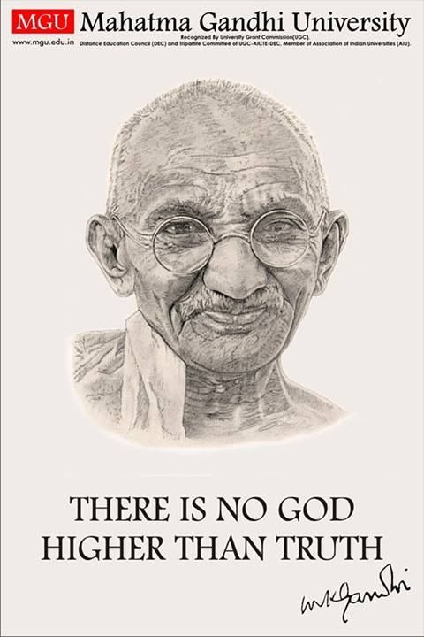 "#Quotes #MahatmaGandhiUniversity  ""There is no god higher than truth."" -M.K Gandhi   For more information visit: www.mgu.edu.in"
