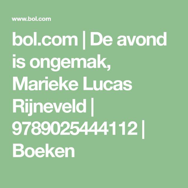 bol.com | De avond is ongemak, Marieke Lucas Rijneveld | 9789025444112 | Boeken