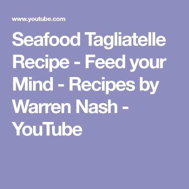 Seafood Tagliatelle Recipe - Feed your Mind - Recipes by Warren Nash - YouTube