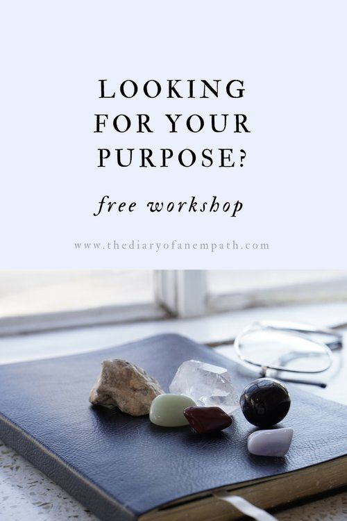 Join me for a free 5 day workshop to find your life purpose! www.thediaryofanempath.com #lifepurpose #empath #career