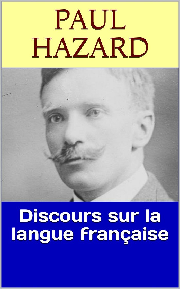 Discours sur la langue française est un essai de l'historien et essayiste français Paul Hazard (1878 – 1944), membre de l'Académie française.