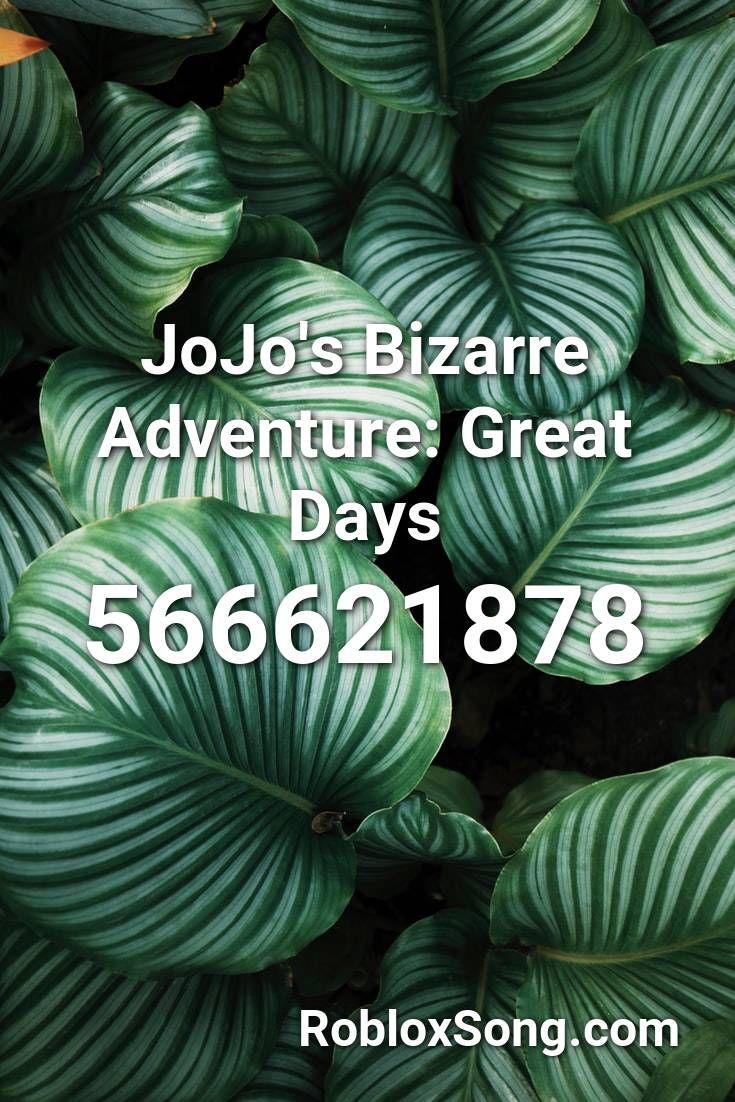 Jojo S Bizarre Adventure Great Days Roblox Id Roblox Music