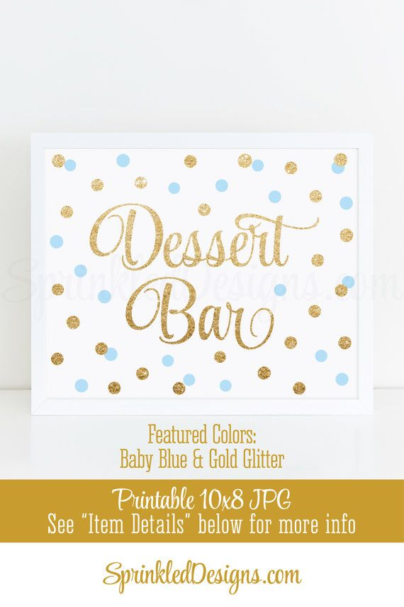 Dessert Bar Sign - Baby Blue Gold Glitter Baby or Bridal Shower Ideas - Boy Sip N See Party Sign Birthday Party - Printable 10X8 Table Sign - SprinkledDesigns.com