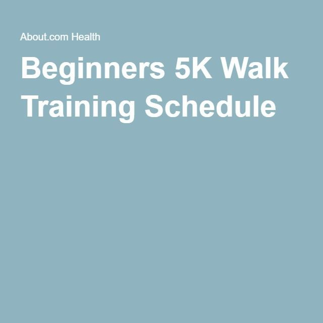 Beginners 5K Walk Training Schedule