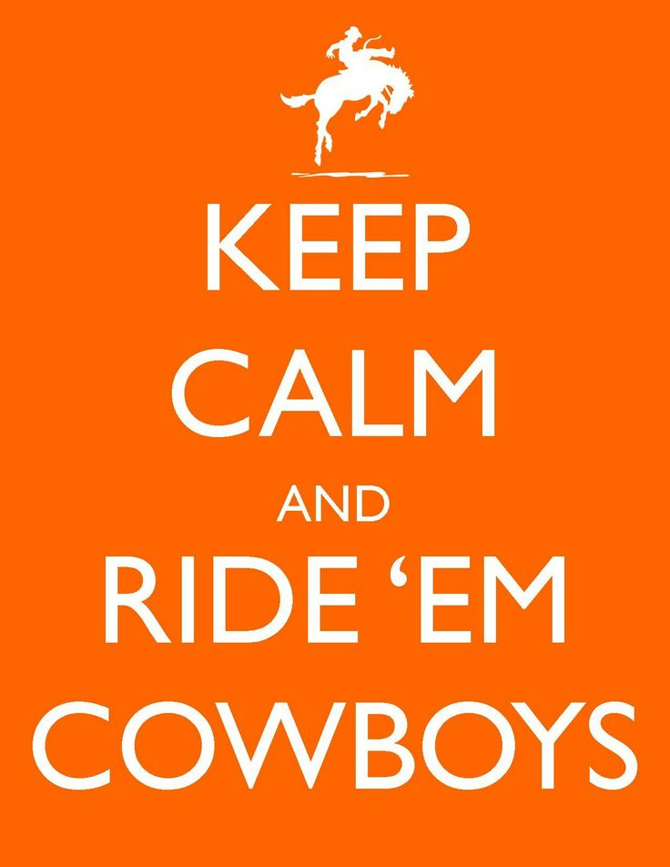 """Go Pokes! Make this for me Emma :)"" WILL DO!!!!! How big??Osu Fans, Oklahoma States, Hells Ya, Ems Cowboy, Yee Haw, Keep Calm Posters, Riding Ems, Keep Calm Signs, Families Mottos"