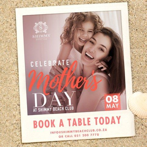 Celebrate #MothersDay at Shimmy with a delicious lunch for the whole family. To book a table call 021 200 7778 or info@shimmybeachclub.co.za