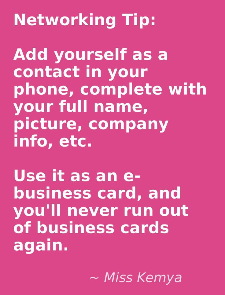 Networking tip: Don't run out of business cards. Add yourself as a contact in your phone, complete with your full name, picture, company info etc. Use it as an e-card, text it to people you meet, and you'll never run out of business cards again.