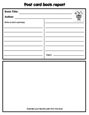 Three different templates that can be used for book reports, or as an outline for recording story elements. Can be easily used for whole group or independent reading.-Newspaper Template (Title,Author, Favorite Character and why, Setting, Best part of book, Quick Summary, Recommendation)- Postcard Template (Title, Author, Short Summary, Illustration)-Flipbook Template (Title, Author, Character, Setting, Problem, Solution, Review, Illustration onto a bookmark)