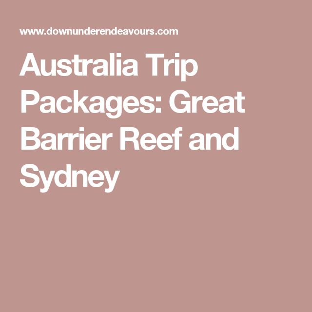 Australia Trip Packages: Great Barrier Reef and Sydney