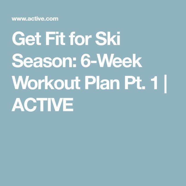 Get Fit for Ski Season: 6-Week Workout Plan Pt. 1 | ACTIVE