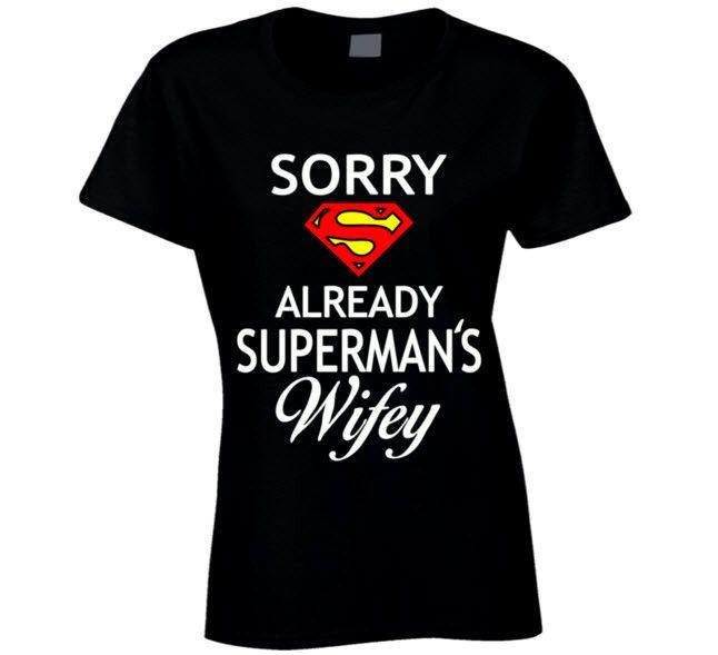 Sorry Already Superman's Wifey T Shirt