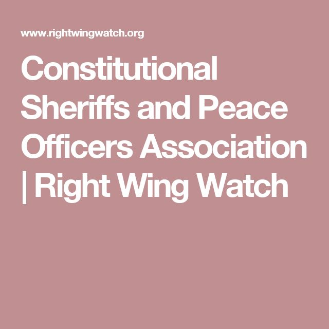 Constitutional Sheriffs and Peace Officers Association | Right Wing Watch