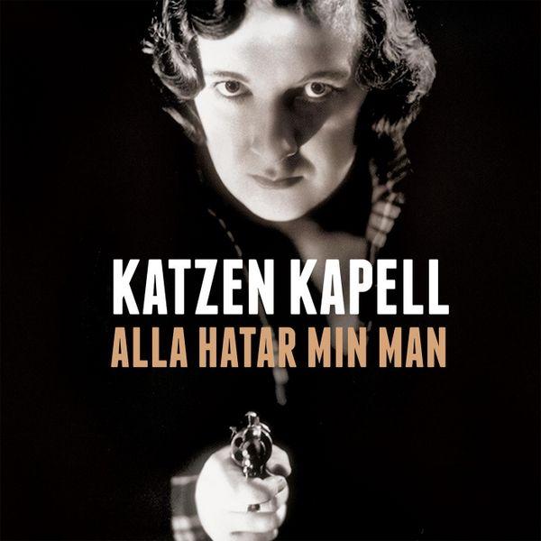 Katzen Kapell - Alla Hatar Min Man