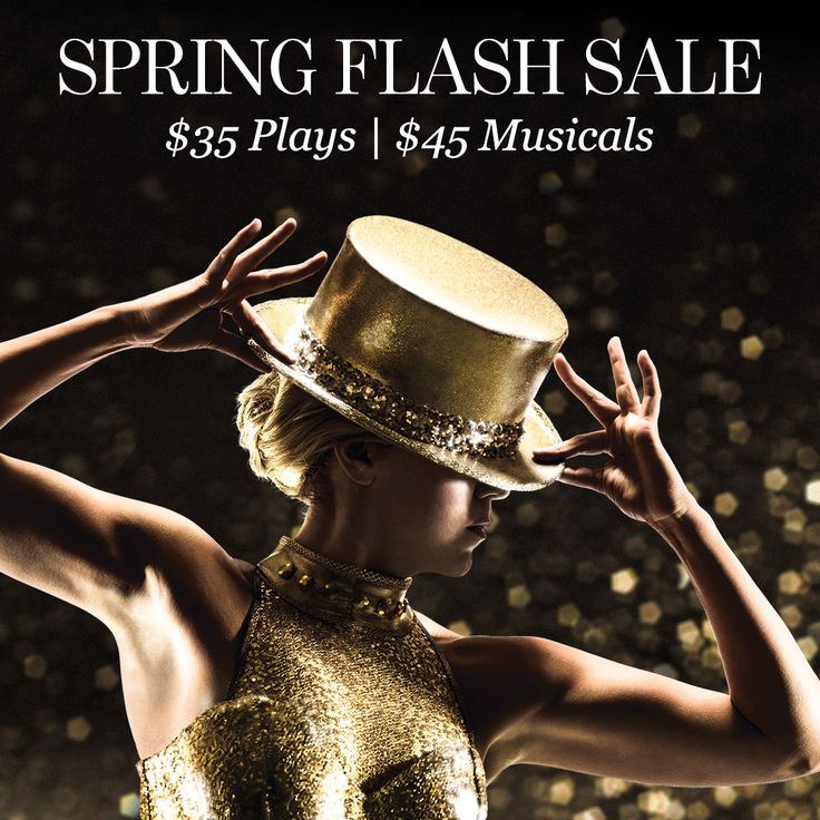 Our Spring Flash Sale is on right now! For 72 hours only, A, B or C zone seats are only $35 for Plays and $45 for Musicals. Don't miss this chance to be among the first to see our incredible 2016 productions! Act fast! Sale ends April 28.