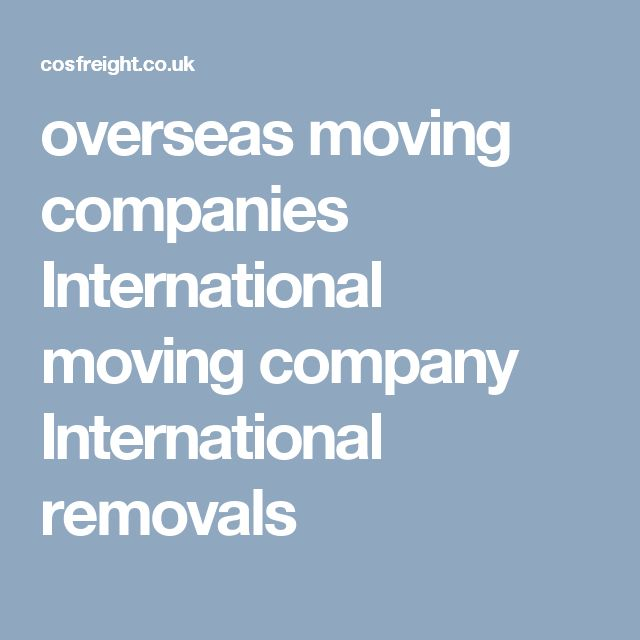 overseas moving companies International moving company International removals