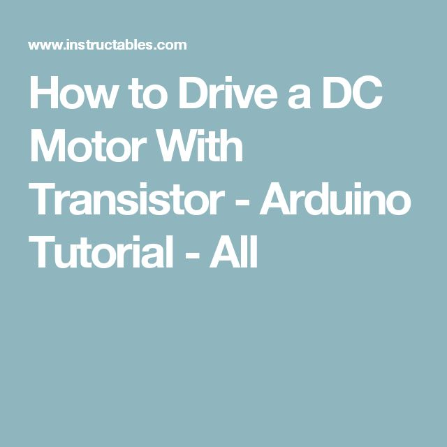 How to Drive a DC Motor With Transistor - Arduino Tutorial - All