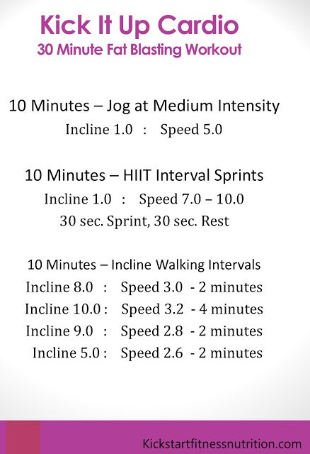 Fat blasting 30 minute cardio - warms you up, gets heart pumping, and cools you down - plus keeps things interesting by changing pace