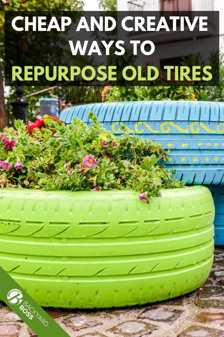 7 Cheap And Creative Ways To Repurpose Old Tires Repurposed Tires Diy Projects Old Tires Diy Projects Yard