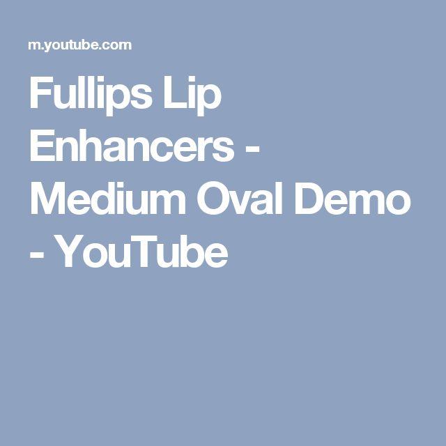 Fullips Lip Enhancers - Medium Oval Demo - YouTube