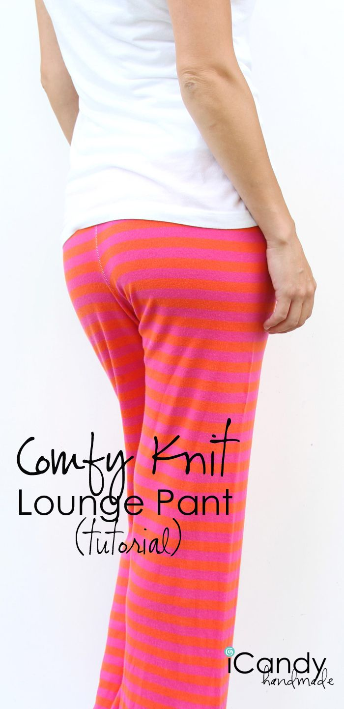 Yes...better than yoga pants! {DIY Comfy Knit Lounge Pants - Free Pattern & Tutorial! -iCandy handmade}