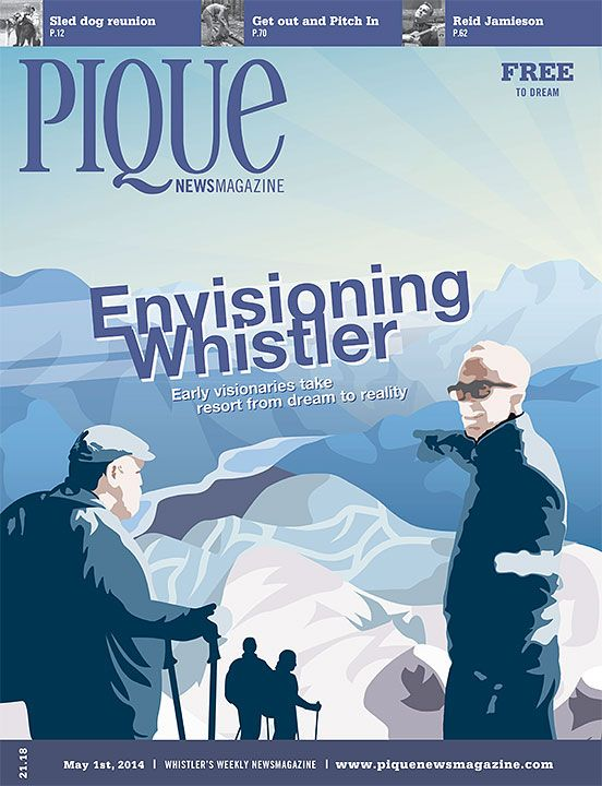 Pique Newsmagazine | Whistler, CANADA | Issue  May 1, 2014