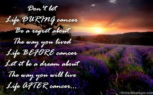 Motivational Quotes for Cancer Patients | ... BEFORE cancer and dream about the way you will live life AFTER cancer