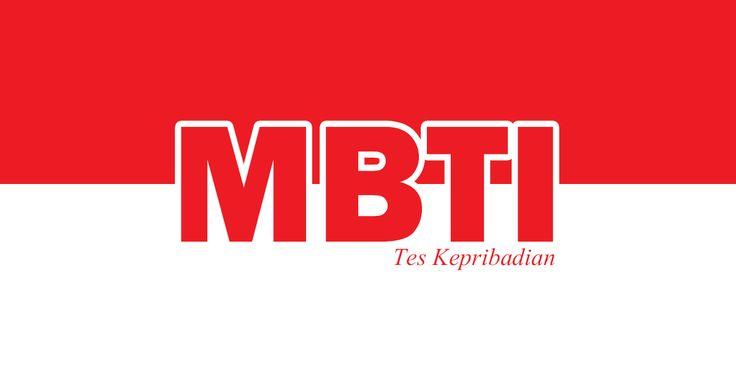 Ayo cari tahu kepribadianmu yang sesungguhnya melalui tes kepribadian MBTI berbahasa Indonesia ini!