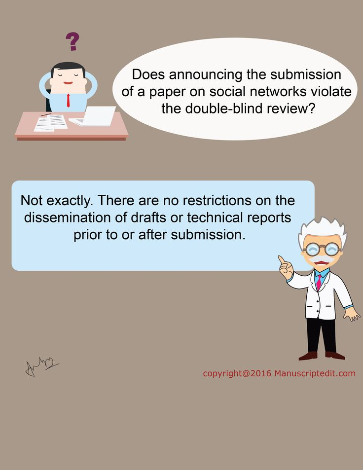 #Manuscriptedit @ Does announcing the submission of a #paper on social networks violate the double-blind review?  Not exactly. There are no restrictions on the dissemination of drafts or technical reports prior to or after submission.  #Manuscriptedit #journalsubmission : http://bit.ly/1XBg617