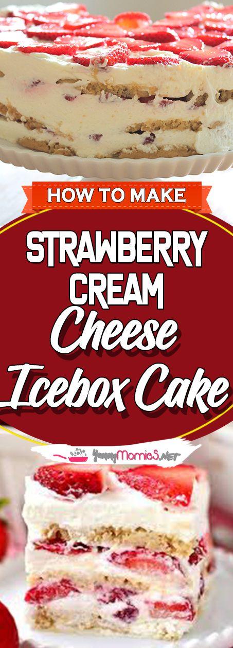 STRAWBERRY CREAM CHEESE ICEBOX CAKE Via #yummymommiesnet #desserttable dessert table ideas #recipe recipe #recipes recipes #cake dessert ideas #dessertrecipes dessert recipes easy #cookies cookies recipes easy
