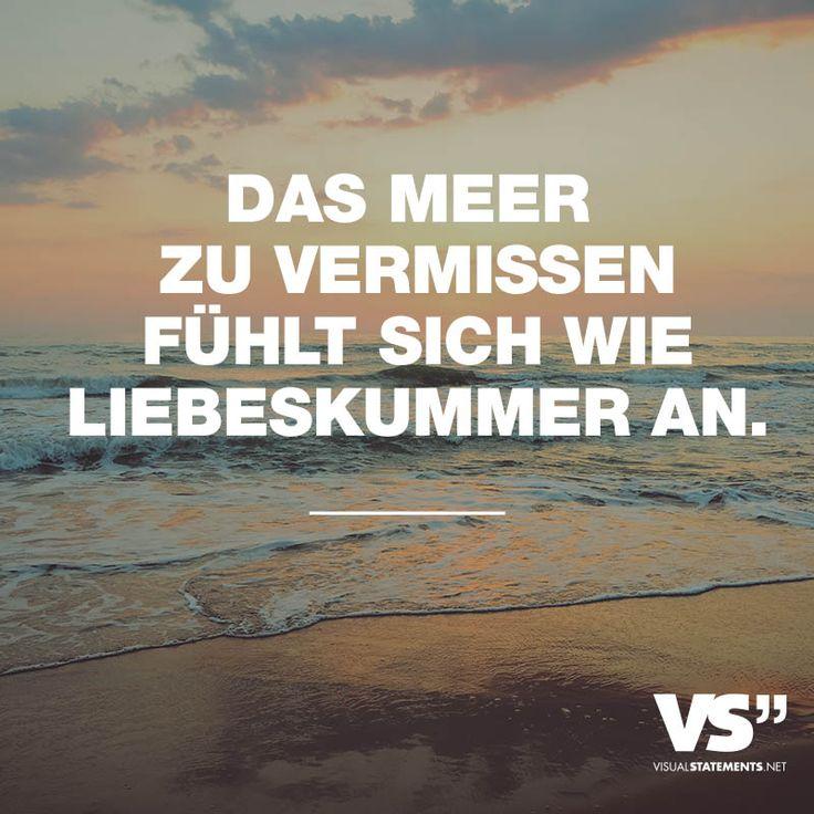 Das Meer Zu Vermissen Fuehlt Sich Wie Liebeskummer An.