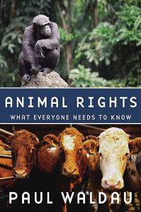 """Book Review: """"Animal Rights: What Everyone Needs to Know"""" by Paul Waldau, Ph.D."""
