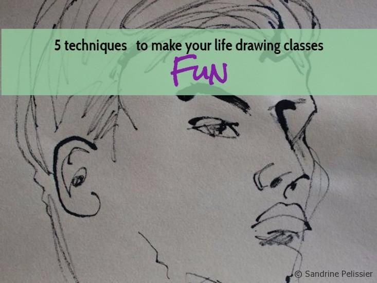 5 techniques to make your life drawing classes fun by Sandrine Pelissier on ARTiful,painting demos
