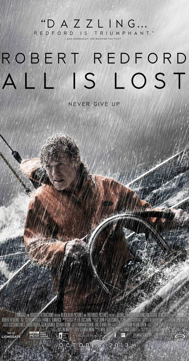 Directed by J.C. Chandor.  With Robert Redford. After a collision with a shipping container at sea, a resourceful sailor finds himself, despite all efforts to the contrary, staring his mortality in the face.