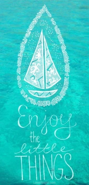 Enjoy the Little Things quote blue life green sea enjoy