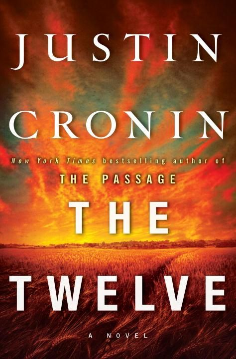 The Twelve by Justin Cronin (or, the title we can't stop mentioning): Worth Reading, Can T Wait, Books Worth, Passage Trilogy, Twelve Book, Justincronin, Justin Cronin