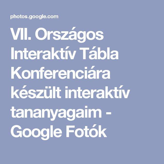 VII. Országos Interaktív Tábla Konferenciára készült interaktív tananyagaim - Google Fotók