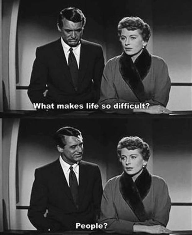 Terry McKay: What makes life so difficult? Nickie Ferrante: People? - An Affair to remeber directed by Leo McCarey (1957)