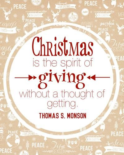 """""""Christmas is the spirit of giving, without a thought of getting."""" #PresMonson #LDS"""