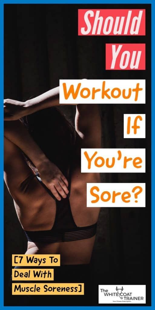 Should You Workout With DOMS? [How To Treat Sore Muscles ...