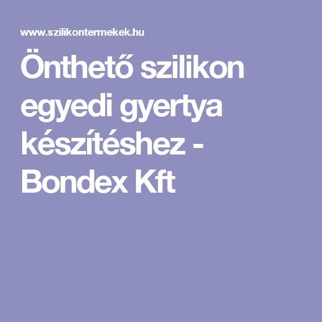 Önthető szilikon   egyedi gyertya készítéshez - Bondex Kft