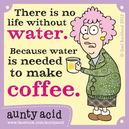 I try to get my 8 glasses a day...   Don't forget to check out your #FREE brand spanking NEW Aunty Acid GoComics today, http://www.gocomics.com/aunty-acid