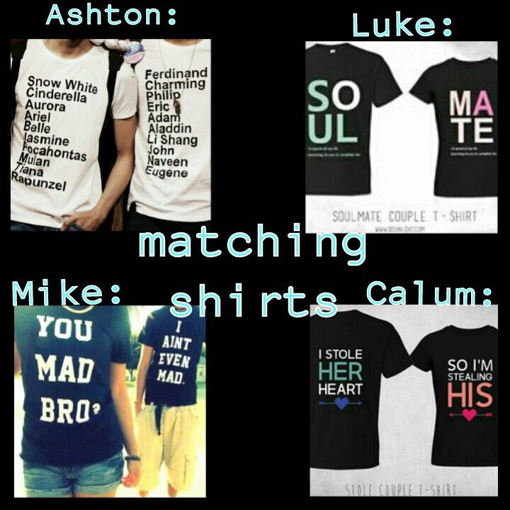 5SOS preference- matching shirts.