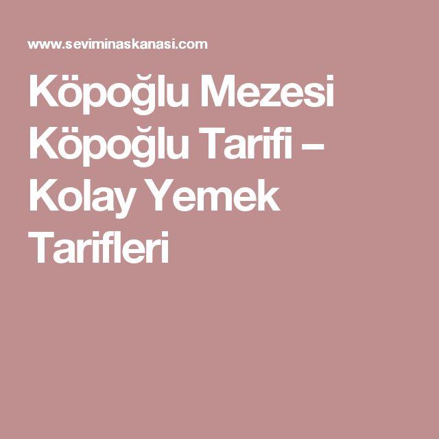 Köpoğlu Mezesi Köpoğlu Tarifi – Kolay Yemek Tarifleri