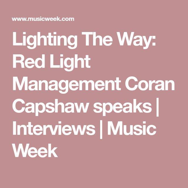 Lighting The Way: Red Light Management Coran Capshaw speaks | Interviews | Music Week