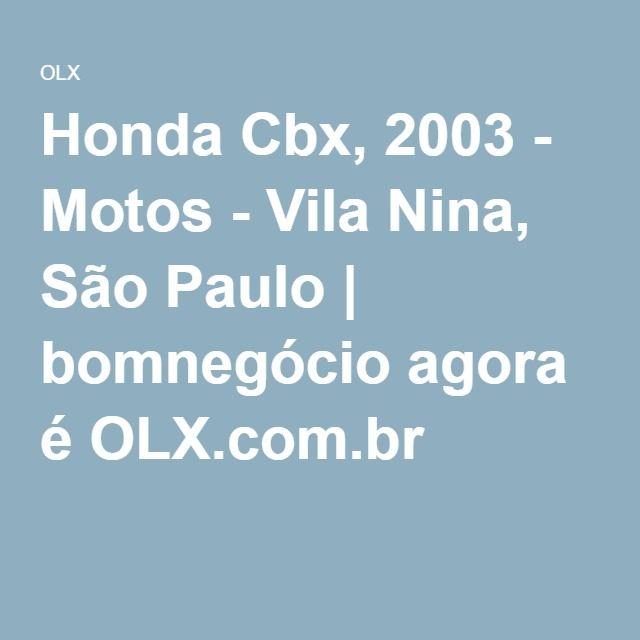 Honda Cbx, 2003 - Motos - Vila Nina, São Paulo | bomnegócio agora é OLX.com.br
